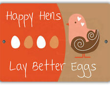 Happy Hens Lay Better Indoor/Outdoor Aluminum No Rust No Fade Chicken Coop Sign