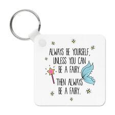 toujours Être Vous-même fée porte clé Porte-clés - Fées Magical drôle