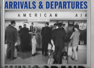 Arrivals and Departures : The Airport Pictures of Garry Winogrand Hardcover 2004