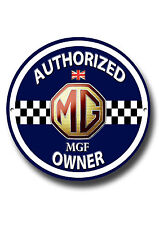 MGF,AUTHORIZED MGF OWNER ROUND METAL SIGN.CLASSIC BRITISH MG CARS.