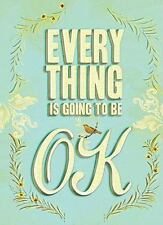 Everything Is Going to Be OK Chronicle Books Hardcover