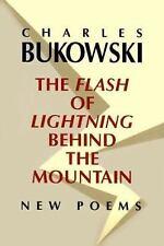 The Flash of Lightning Behind the Mountain: New Poems, Bukowski, Charles, Good