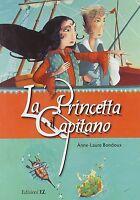 La princetta e il Capitano - Anne-Laure Bondoux - Libro nuovo in offerta !