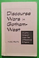 Discourse Wars in Gotham-West: A Latino Immigrant Urban Tale of Resistance...