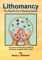 Lithomancy, the Psychic Art of Reading Stones by Gary Wimmer Paperback Used Book