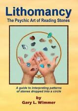Lithomancy, the Psychic Art of Reading Stones by Gary L Wimmer