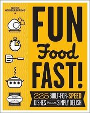 Good Housekeeping Fun Food Fast!: 225 Built-for-Speed Dishes that are Simply Del