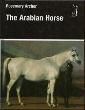 THE ARABIAN HORSE BOOK BY ROSEMARY ARCHER 1992 1ST ED. ARAB HORSE