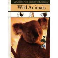 Wild Animals (A Childs First Library of Learning) by Time-Life Books