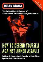 Krav Maga Selbstverteidigung How to Defend Yourself Against Armed Assault Israel