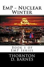 EmP : The Nuclear Winter by Thornton D. Barnes (2013, Paperback)