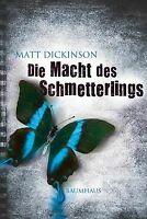 Die Macht des Schmetterlings von Dickinson, Matt   Buch   Zustand akzeptabel