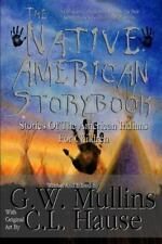 Native American Story Book Stories of the American Indians for Children: By M...