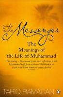 The Messenger: The Meanings of the Life of Muhammad by Tariq Ramadan, NEW Book,