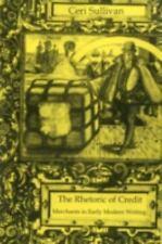 Rhetoric Of Credit: Merchants in Early Modern Writing Sullivan, Ceri Hardcover