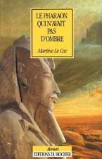 Le Pharaon Qui n'Avait Pas d'Ombre by Martine Le Coz (1999, Paperback, Reprint)
