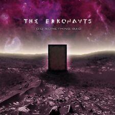 THE ERKONAUTS - I DID SOMETHING BAD   CD NEUF