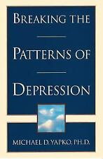 Breaking the Patterns of Depression by Michael D. Yapko, Good Book
