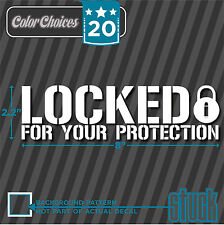 Locked For Your Protection - Vinyl Decal Sticker Gun CCW Concealed House Alarm