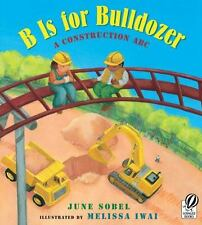 B Is for Bulldozer: A Construction ABC ( Sobel, June ) Used - VeryGood
