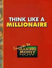 B0006RVYZW Think like a millionaire (Secrets to making money now)