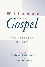 Theology, Biblical Studies: Witness to the Gospel : The Theology of Acts...