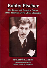 Bobby Fischer - The Career and Complete Games of the American World Chess Champi