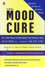 The Mood Cure : The 4-Step Program to Take Charge...by Julia Ross (2003, Paperba