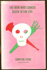 The Man Who Looked Death in the Eye by Hampton Stone-First Printing/DJ-1961