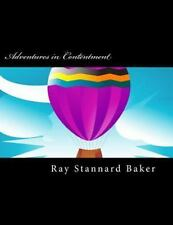 Adventures in Contentment by Ray Stannard Baker (2015, Paperback)