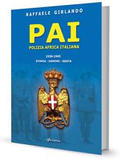 Polizia Africa Italiana 1936-1945 Storia - Uomini - Gesta