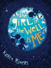 The Girl in the Well Is Me by Karen Rivers New 2016 Hardcover