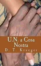 U. N. a Cosa Nostra : The Workings of an Organization 'Helping' the Poorest...