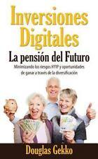 Biblioteca HYIP: Inversiones Digitales: la Pensión Del Futuro : Minimizando...