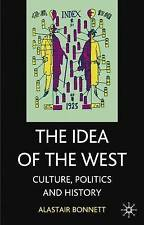USED (GD) The Idea of the West: Politics, Culture and History by Alastair Bonnet