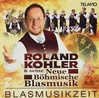 ROLAND KOHLER & SEINE NEUE BÖHMISCHE BLASMUSIK - BLASMUSIKZEIT   CD NEU