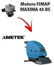 Motore Ametek di aspirazione per Lavapavimenti FIMAP MAXIMA 45 BS