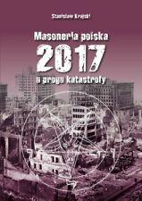 Masoneria polska 2017 U progu katastrofy [Krajski Stanisław]