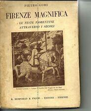P.Gori-Firenze magnifica;le feste fiorentine attraverso i secoli-1930 Bemporad