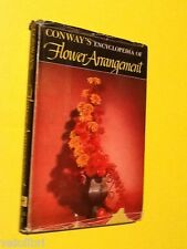Conway, Gregory J. - ENCYCLOPEDIA OF FLOWER ARRANGEMENT. 1957, Afred A Knopf