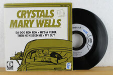 """7"""" - CRYSTALS - Da Doo Ron Ron - Then He Kissed Me - He´s A Rebel - MARY WELLS"""