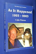 AS IT HAPPENED 1803-2003 Colin Watson BUNDAWANG RANGE CONSERVATION BUSHWALKING