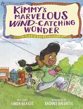 Kimmy's Marvelous Wind-Catching Wonder: By Glaser, Linda