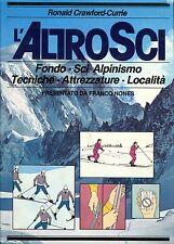 Ronald Crawford-Currie L'ALTRO SCI - FONDO-SCIALPINISMO-TECNICHE-ATTREZZATURE