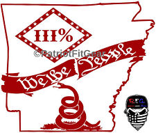 Arkansas,3%,AR,2A,Threeper,We The People,Molon Labe,Dont Tread On Me,vinyl decal