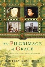 The Pilgrimage of Grace: The Rebellion That Shook Henry VIII's Throne-ExLibrary
