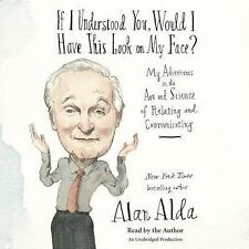 If I Understood You, Would I Have This Look on My Face? :Alan Alda from M.A.S.H.