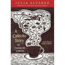 A Cafecito Story : El Cuento del Cafecito by Julia Alvarez and Daisy Cocco De Fi