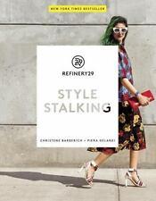 Refinery29 Style Stalking by Christene Barberich & Piera Gelardi 2014 Brand New!