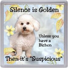 """Bichon Frise Dog Coaster """"Silence is Golden Unless you have a ...."""" by Starprint"""